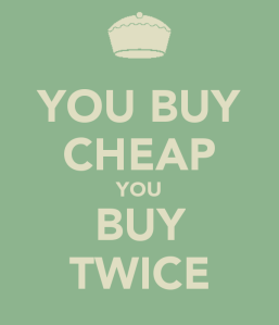 you-buy-cheap-you-buy-twice-1